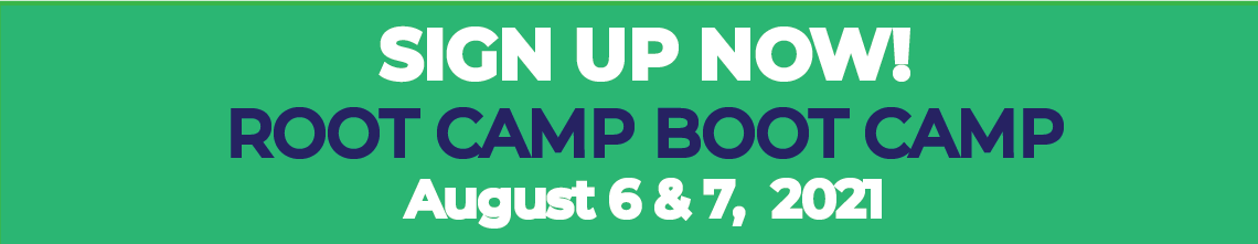 Root Camp Boot Camp Aug 6 & 7, 2021
