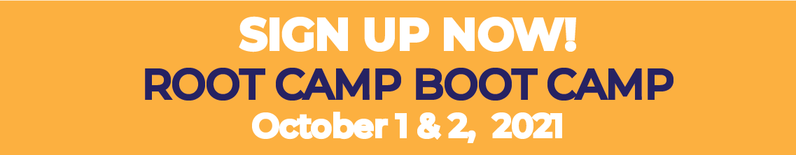 Root Camp Boot Camp Oct 1 & 2, 2021